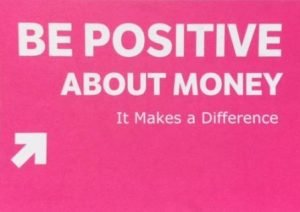Be positive about money